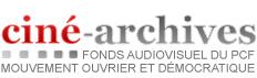 ciné-archives fonds audiovisuel du pcf mouvement ouvrier et démocratique